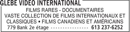 Glebe Video International (613-237-6252) - Annonce illustrée======= - FILMS RARES - DOCUMENTAIRES VASTE COLLECTION DE FILMS INTERNATIONAUX ET CLASSIQUES • FILMS CANADIENS ET AMÉRICAINS