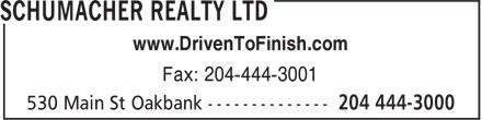 Schumacher Realty (204-444-3000) - Display Ad - www.DrivenToFinish.com Fax: 204-444-3001