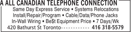 A All Canadian Telephone Connection (416-318-5579) - Annonce illustrée======= - Same Day Express Service • Systems Relocations Install/Repair/Program • Cable/Data/Phone Jacks In-Wall Wiring • Be$t Equipment Price • 7 Days/Wk