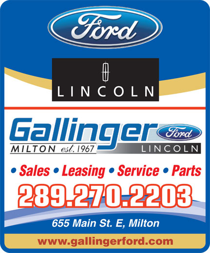 Gallinger Ford Lincoln (905-875-3673) - Annonce illustrée======= - Sales   Leasing   Service   Parts 289.270.2203 655 Main St. E, Milton www.gallingerford.com FORD STORE THE