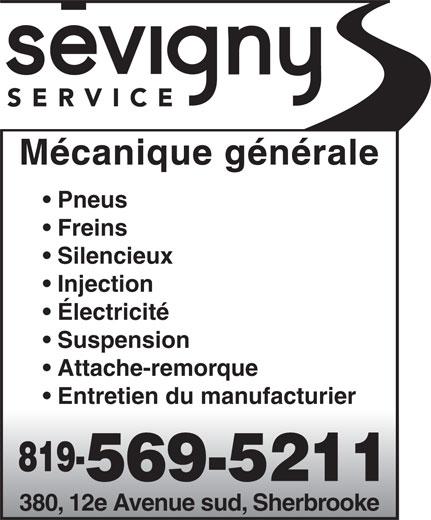 Sevigny Service Inc (819-569-5211) - Annonce illustrée======= - Mécanique générale Pneus Freins Silencieux Injection Électricité Suspension Attache-remorque Entretien du manufacturier 819- 569-5211 380, 12e Avenue sud, Sherbrooke