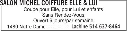 Salon Michel Coiffure Elle & Lui - Caroline Coiffure (514-637-8464) - Annonce illustrée======= - Coupe pour Elle, pour Lui et enfants Sans Rendez-Vous Ouvert 6 jours/par semaine