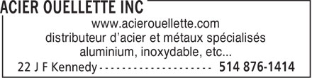 Acier Ouellette Inc (450-432-2344) - Display Ad - www.acierouellette.com distributeur d'acier et métaux spécialisés aluminium, inoxydable, etc...
