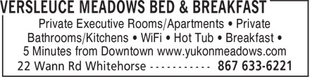 Versleuce Meadows Bed & Breakfast (867-633-6221) - Annonce illustrée======= - Private Executive Rooms/Apartments • Private Bathrooms/Kitchens • WiFi • Hot Tub • Breakfast • 5 Minutes from Downtown www.yukonmeadows.com