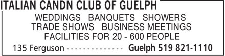 Italian Candn Club Of Guelph (519-821-1110) - Annonce illustrée======= - WEDDINGS • BANQUETS • SHOWERS TRADE SHOWS • BUSINESS MEETINGS FACILITIES FOR 20 - 600 PEOPLE