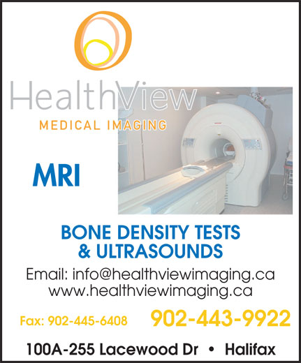 Health View Medical Imaging (902-443-9922) - Display Ad - MRI BONE DENSITY TESTS & ULTRASOUNDS www.healthviewimaging.ca Fax: 902-445-6408 902-443-9922 100A-255 Lacewood Dr     Halifax MRI BONE DENSITY TESTS & ULTRASOUNDS www.healthviewimaging.ca Fax: 902-445-6408 902-443-9922 100A-255 Lacewood Dr     Halifax