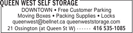 Queen West Self Storage (416-535-1085) - Display Ad - DOWNTOWN • Free Customer Parking Moving Boxes • Packing Supplies • Locks queenwest@bellnet.ca queenweststorage.com