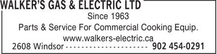 Walker's Gas & Electric Ltd (902-454-0291) - Annonce illustrée======= - Since 1963 Parts & Service For Commercial Cooking Equip. www.walkers-electric.ca