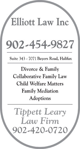Elliott Law Inc (902-454-9827) - Annonce illustrée======= - Elliott Law Inc Suite                  Bayers Road, Halifax Divorce & Family Collaborative Family Law Child Welfare Matters Family Mediation Adoptions Tippett Leary Law Firm 902-420-0720