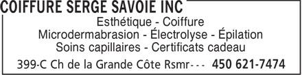 Coiffure Serge Savoie Inc (450-621-7474) - Annonce illustrée======= - Esthétique - Coiffure Microdermabrasion - Électrolyse - Épilation Soins capillaires - Certificats cadeau