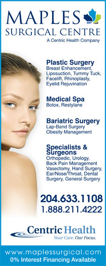Maples Surgical Centre (204-633-1108) - Display Ad - www.maplessurgical.com 0% Interest Financing Available
