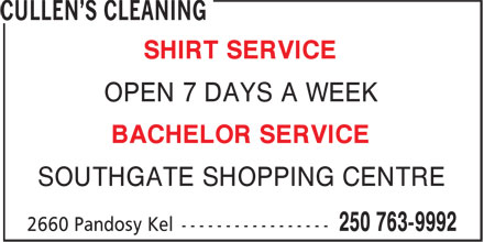 Cullens Cleaning (250-763-9992) - Annonce illustrée======= - SHIRT SERVICE OPEN 7 DAYS A WEEK BACHELOR SERVICE SOUTHGATE SHOPPING CENTRE