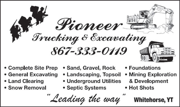 Pioneer Trucking & Excavating (867-333-0119) - Display Ad -
