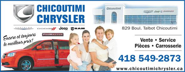 Chicoutimi Chrysler Dodge Jeep Inc (418-549-2873) - Display Ad - 829 Boul. Talbot Chicoutimi Encore et toujoursle meilleur pri Vente   Service x! Pièces   Carrosserie 418 549-2873 www.chicoutimichrysler.cawww.