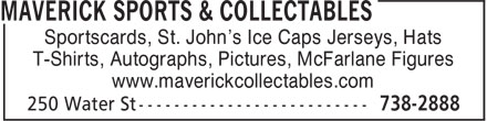 Maverick Sports & Collectables (709-738-2888) - Display Ad - Sportscards, St. John's Ice Caps Jerseys, Hats T-Shirts, Autographs, Pictures, McFarlane Figures www.maverickcollectables.com
