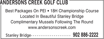 Andersons Creek Golf Club (902-886-2222) - Annonce illustrée======= - Best Packages On PEI • 18H Championship Course Located In Beautiful Stanley Bridge Complimentary Mussels Following The Round www.andersonscreek.com