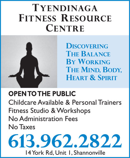 Tyendinaga Fitness Resource Centre (613-962-2822) - Display Ad - OPEN TO THE PUBLIC Childcare Available & Personal Trainers Fitness Studio & Workshops No Administration Fees No Taxes 14 York Rd, Unit 1, Shannonville