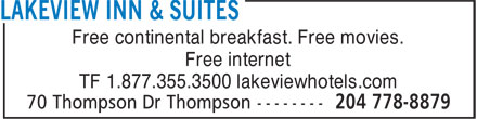 Lakeview Inn & Suites (204-778-8879) - Display Ad - Free continental breakfast. Free movies. Free internet TF 1.877.355.3500 lakeviewhotels.com