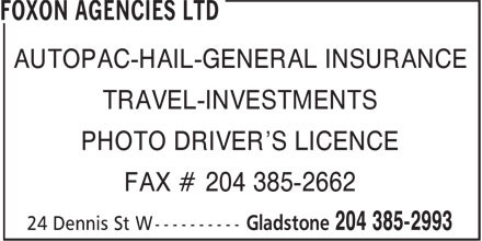 Foxon Agencies Ltd (204-385-2993) - Annonce illustrée======= - AUTOPAC-HAIL-GENERAL INSURANCE TRAVEL-INVESTMENTS PHOTO DRIVER'S LICENCE FAX # 204 385-2662