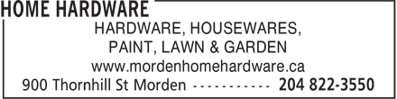 Home Hardware (204-822-3550) - Display Ad - HARDWARE, HOUSEWARES, PAINT, LAWN & GARDEN www.mordenhomehardware.ca