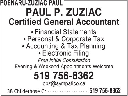 Brantford Tax & Bookkeeping (519-756-8362) - Display Ad - PAUL P. ZUZIAC Certified General Accountant • Financial Statements • Personal & Corporate Tax • Accounting & Tax Planning • Electronic Filing Free Initial Consultation Evening & Weekend Appointments Welcome 519 756-8362 ppz@sympatico.ca