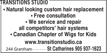 Transitions Studio (905-937-1623) - Annonce illustrée======= - • Natural looking custom hair replacement • Free consultation • We service and repair all competitors' hair systems • Canadian Chapter of Wigs for Kids www.transitionstudio.ca • Natural looking custom hair replacement • Free consultation • We service and repair all competitors' hair systems • Canadian Chapter of Wigs for Kids www.transitionstudio.ca