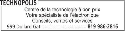 Technopolis (819-986-2816) - Annonce illustrée======= - Centre de la technologie à bon prix Votre spécialiste de l'électronique Conseils, ventes et services