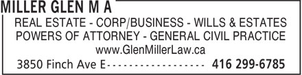 Miller Glen M A (416-299-6785) - Annonce illustrée======= - REAL ESTATE - CORP/BUSINESS - WILLS & ESTATES POWERS OF ATTORNEY - GENERAL CIVIL PRACTICE www.GlenMillerLaw.ca