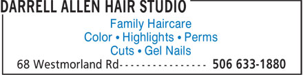 Darrell Allen Hair Studio (506-633-1880) - Display Ad - Cuts • Gel Nails Color • Highlights • Perms Family Haircare
