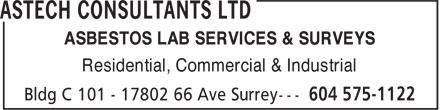 Astech Consultants Ltd (604-575-1122) - Annonce illustrée======= - ASBESTOS LAB SERVICES & SURVEYS Residential, Commercial & Industrial ASBESTOS LAB SERVICES & SURVEYS Residential, Commercial & Industrial
