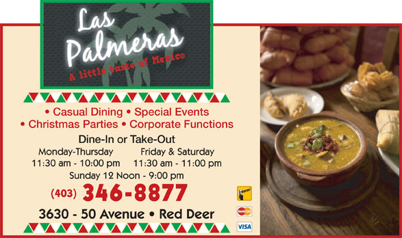 Las Palmeras (403-346-8877) - Display Ad - Casual Dining   Special Events Christmas Parties   Corporate Functions Dine-In or Take-Out (403) 346-8877