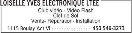 Loiselle Yves Electronique Ltée (450-546-3273) - Annonce illustrée======= - Club vidéo - Vidéo Flash Clef de Sol Vente- Réparation- Installation