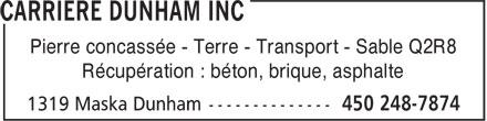 Carrière Dunham Inc (450-248-7874) - Annonce illustrée======= - Pierre concassée - Terre - Transport - Sable Q2R8 Récupération : béton, brique, asphalte