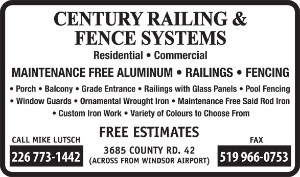 Century Railing Systems Inc (519-966-3006) - Display Ad - Residential   Commercial MAINTENANCE FREE ALUMINUM   RAILINGS   FENCING Porch   Balcony   Grade Entrance   Railings with Glass Panels   Pool Fencing Window Guards   Ornamental Wrought Iron   Maintenance Free Said Rod Iron Custom Iron Work   Variety of Colours to Choose From Residential   Commercial MAINTENANCE FREE ALUMINUM   RAILINGS   FENCING Porch   Balcony   Grade Entrance   Railings with Glass Panels   Pool Fencing Window Guards   Ornamental Wrought Iron   Maintenance Free Said Rod Iron Custom Iron Work   Variety of Colours to Choose From