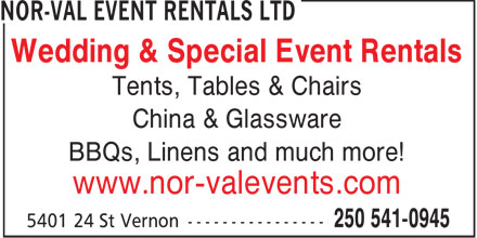Nor-Val Event Rentals Ltd (250-541-0945) - Annonce illustrée======= - Wedding & Special Event Rentals Tents, Tables & Chairs China & Glassware BBQs, Linens and much more! www.nor-valevents.com  Wedding & Special Event Rentals Tents, Tables & Chairs China & Glassware BBQs, Linens and much more! www.nor-valevents.com