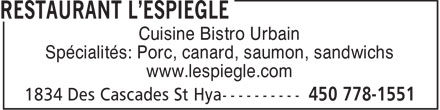 Restaurant L'Espiègle (450-778-1551) - Annonce illustrée======= - Cuisine Bistro Urbain Spécialités: Porc, canard, saumon, sandwichs www.lespiegle.com