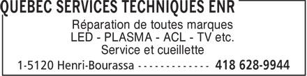 Québec Services Techniques Enr (418-628-9944) - Annonce illustrée======= - Réparation de toutes marques LED - PLASMA - ACL - TV etc. Service et cueillette