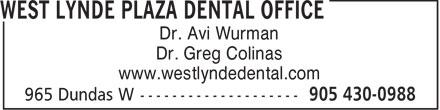 West Lynde Plaza Dental Office (905-430-0988) - Display Ad - Dr. Avi Wurman Dr. Greg Colinas www.westlyndedental.com