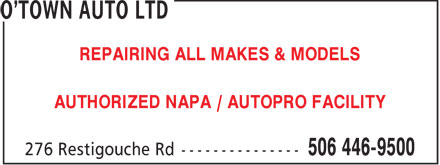 O'Town Auto Ltd (506-446-9500) - Annonce illustrée======= - REPAIRING ALL MAKES & MODELS AUTHORIZED NAPA / AUTOPRO FACILITY