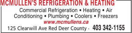 McMullen's Refrigeration & Heating Ltd (403-342-1155) - Display Ad - Commercial Refrigeration • Heating • Air Conditioning • Plumbing • Coolers • Freezers www.mcmullens.ca