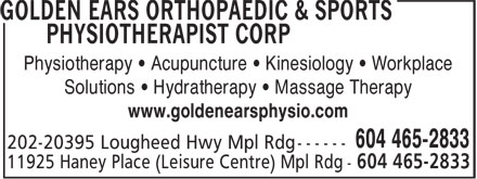 Golden Ears Orthopaedic & Sports Physiotherapist Corp (604-465-2833) - Annonce illustrée======= - Physiotherapy • Acupuncture • Kinesiology • Workplace Solutions • Hydratherapy • Massage Therapy www.goldenearsphysio.com 11925 Haney Place (Leisure Centre) Mpl Rdg - 604 465-2833 Physiotherapy • Acupuncture • Kinesiology • Workplace Solutions • Hydratherapy • Massage Therapy www.goldenearsphysio.com 11925 Haney Place (Leisure Centre) Mpl Rdg - 604 465-2833