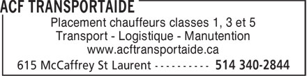 ACF Transportaide (514-340-2844) - Annonce illustrée======= - Placement chauffeurs classes 1, 3 et 5 Transport - Logistique - Manutention www.acftransportaide.ca  Placement chauffeurs classes 1, 3 et 5 Transport - Logistique - Manutention www.acftransportaide.ca  Placement chauffeurs classes 1, 3 et 5 Transport - Logistique - Manutention www.acftransportaide.ca  Placement chauffeurs classes 1, 3 et 5 Transport - Logistique - Manutention www.acftransportaide.ca