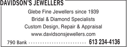 Davidson's Jewellers (613-234-4136) - Annonce illustrée======= - Glebe Fine Jewellers since 1939 Bridal & Diamond Specialists Custom Design, Repair & Appraisal www.davidsonsjewellers.com