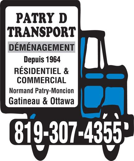 Patry D Transport (819-986-3865) - Annonce illustrée======= - DÉMÉNAGEMENT Depuis 1964 RÉSIDENTIEL & COMMERCIAL Normand Patry-Moncion Gatineau & Ottawa 819-307-4355