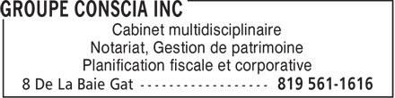 Groupe Conscia Inc (819-561-1616) - Annonce illustrée======= - Cabinet multidisciplinaire Notariat, Gestion de patrimoine Planification fiscale et corporative