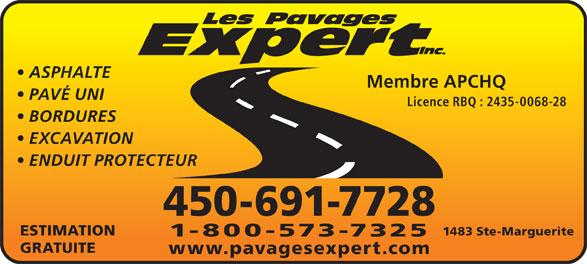 Les Pavages Expert Inc (450-691-7728) - Annonce illustrée======= - www.pavagesexpert.com GRATUITE ASPHALTE Membre APCHQ PAVÉ UNI Licence RBQ : 2435-0068-28 BORDURES EXCAVATION ENDUIT PROTECTEUR 450-691-7728 1483 Ste-Marguerite ESTIMATION 1-800-573-7325 ASPHALTE Membre APCHQ PAVÉ UNI Licence RBQ : 2435-0068-28 BORDURES EXCAVATION ENDUIT PROTECTEUR 450-691-7728 1483 Ste-Marguerite ESTIMATION 1-800-573-7325 GRATUITE www.pavagesexpert.com