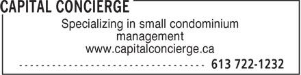Capital Concierge (613-722-1232) - Annonce illustrée======= - Specializing in small condominium management www.capitalconcierge.ca  Specializing in small condominium management www.capitalconcierge.ca  Specializing in small condominium management www.capitalconcierge.ca