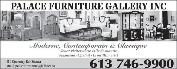 Palace Furniture Gallery Inc (613-746-9900) - Annonce illustrée======= -