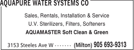 Aquapure Water Systems Co (905-693-9313) - Annonce illustrée======= - Sales, Rentals, Installation & Service U.V. Sterilizers, Filters, Softeners AQUAMASTER Soft Clean & Green  Sales, Rentals, Installation & Service U.V. Sterilizers, Filters, Softeners AQUAMASTER Soft Clean & Green