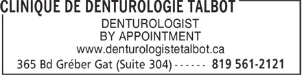 Clinique de Denturologie Talbot (819-561-2121) - Display Ad - DENTUROLOGIST www.denturologistetalbot.ca BY APPOINTMENT